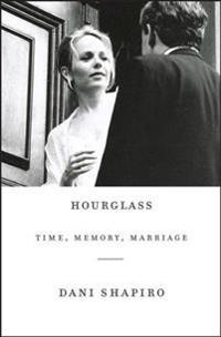 Hourglass: Time, Memory, Marriage