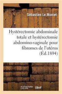 Hysterectomie Abdominale Totale Et Hysterectomie Abdomino-Vaginale Pour Fibromes de L'Uterus