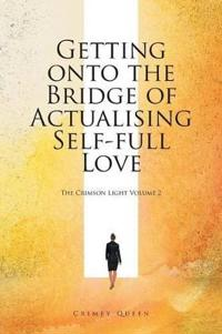 Getting Onto the Bridge of Actualising Self-full Love