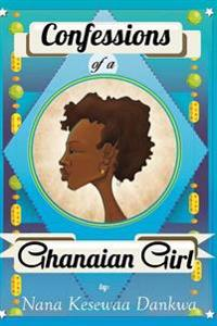 Confessions of a Ghanaian Girl