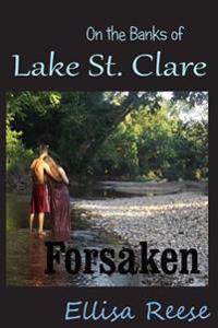 On the Banks of Lake St. Clare: Forsaken