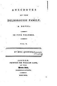Anecdotes of the Delborough Family, a Novel - Vol. V