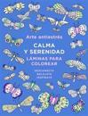 Arte Antiestres: Calma y Serenidad. Laminas Para Colorear / Anti-Stress Art: Peace and Serenity