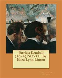 Patricia Kemball (1874) Novel by: Eliza Lynn Linton