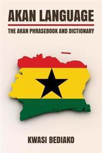Akan Language: The Akan Phrasebook and Dictionary