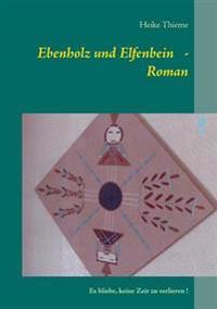Ebenholz und Elfenbein   -    Roman