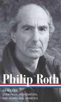 Philip Roth: Nemeses: Everyman/Indignation/The Humbling/Nemesis