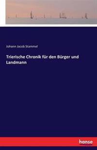 Trierische Chronik Fur Den Burger Und Landmann