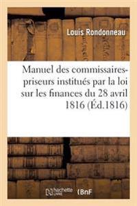 Manuel Des Commissaires-Priseurs Institu�s Par La Loi Sur Les Finances Du 28 Avril 1816