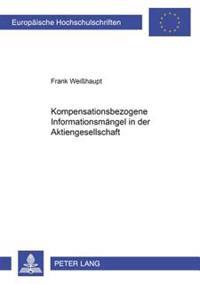 Kompensationsbezogene Informationsmaengel in Der Aktiengesellschaft: Anfechtungsklage Oder Spruchverfahren?
