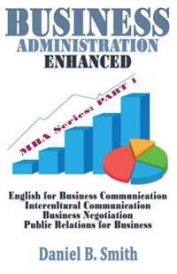 Business Administration Enhanced: Part 1