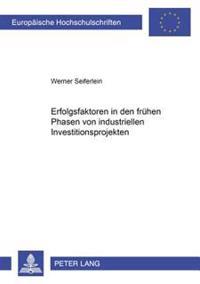 Erfolgsfaktoren in Den Fruehen Phasen Von Industriellen Investitionsprojekten