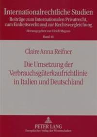 Die Umsetzung Der Verbrauchsgueterkaufrichtlinie in Italien Und Deutschland