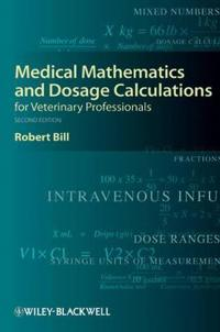 Medical Mathematics and Dosage Calculations for Veterinary Professionals, 2