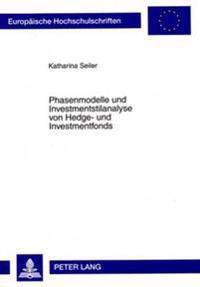 Phasenmodelle Und Investmentstilanalyse Von Hedge- Und Investmentfonds