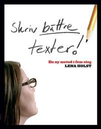 Skriv bättre texter: En ny metod i  fem steg