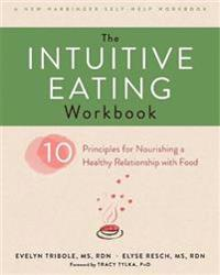 The Intuitive Eating Workbook