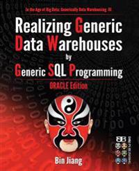 Realizing Generic Data Warehouses by Generic SQL Programming: Oracle Edition