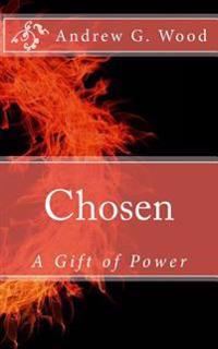 Chosen: A Gift of Power