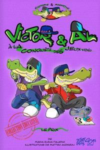 Victor et al a la Conquete Des Jeux Video - Le Prix: French Edition