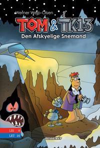 Tom & TK13 - den afskyelige snemand
