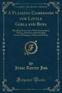 A Pleasing Companion for Little Girls and Boys