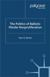 The Politics of Ballistic Missile Nonproliferation
