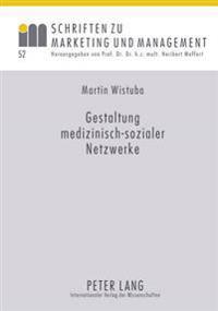 Gestaltung Medizinisch-Sozialer Netzwerke: Ein Beitrag Zur Versorgungsforschung Am Beispiel Der Altersabhaengigen Makuladegeneration (AMD)