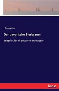Der Bayerische Bierbrauer