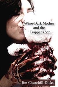 Wine-Dark Mother and the Trapper's Son
