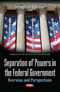 Separation of Powers in the Federal Government
