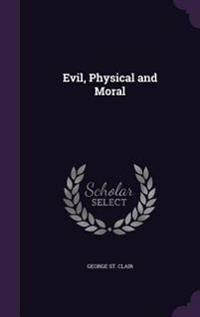 Evil, Physical and Moral