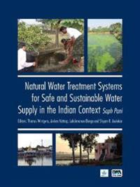 Natural Water Treatment Systems for Safe and Sustainable Water Supply in the Indian Context