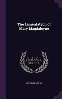 The Lamentatyon of Mary Magdaleyne