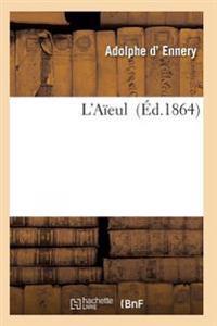L'Aieule: Drame En 5 Actes Et 6 Tableaux