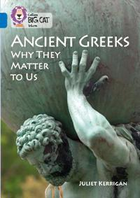 The Ancient Greeks and Why They Matter to Us
