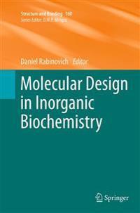 Molecular Design in Inorganic Biochemistry