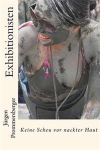 Exhibitionisten: Keine Scheu VOR Nackter Haut