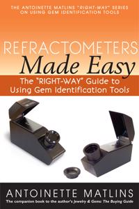 "Refractometers Made Easy: The ""Right-Way"" Guide to Using Gem Identification Tools"