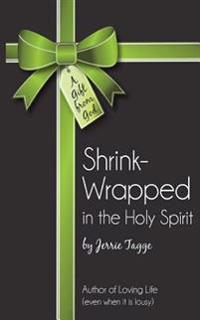 Shrink Wrapped in the Holy Spirit