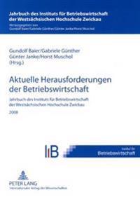 Aktuelle Herausforderungen Der Betriebswirtschaft: Jahrbuch Des Instituts Fuer Betriebswirtschaft Der Westsaechsischen Hochschule Zwickau 2008