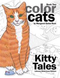 Color Cats Book Two - Literary Reference Edition: Kitty Tales Coloring Pages