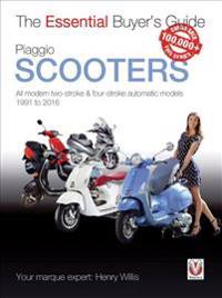 Piaggio Scooters: All Modern Two-Stroke & Four-Stroke Automatic Models 1991 to 2016