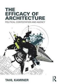 The Efficacy of Architecture: Political Contestation and Agency