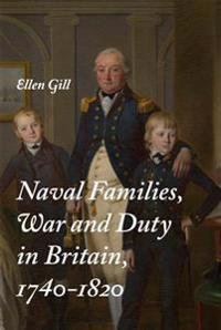 Naval Families, War and Duty in Britain, 1740-1820