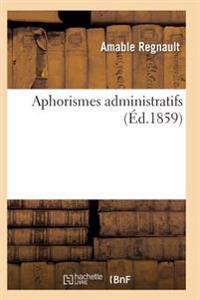 Aphorismes Administratifs