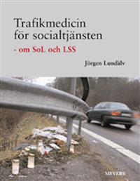 Trafikmedicin för socialtjänsten : om SoL och LSS