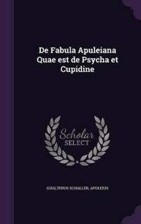 de Fabula Apuleiana Quae Est de Psycha Et Cupidine