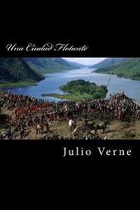 Una Ciudad Flotante (Spanish Edition)