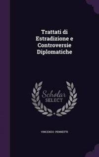 Trattati Di Estradizione E Controversie Diplomatiche